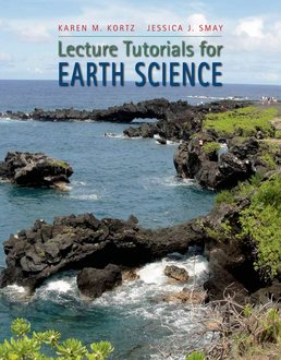 Lecture Tutorials in Earth Science by Karen M. Kortz; Jessica J. Smay - First Edition, 2014 from Macmillan Student Store