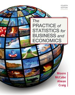 Practice of Statistics for Business and Economics by David S Moore; George P. McCabe; Layth C. Alwan; Bruce A. Craig - Fourth Edition, 2016 from Macmillan Student Store