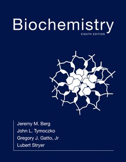 Biochemistry by Jeremy M Berg; John L. Tymoczko; Gregory J. Gatto, Jr.; Lubert Stryer - Eighth Edition, 2015 from Macmillan Student Store
