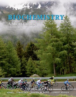 Biochemistry: A Short Course by John L. Tymoczko; Jeremy M. Berg; Lubert Stryer - Third Edition, 2015 from Macmillan Student Store