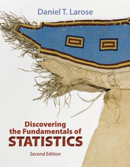 Discovering the Fundamentals of Statistics by Daniel Larose - Second Edition, 2014 from Macmillan Student Store