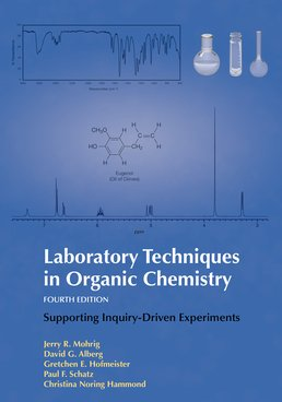 Laboratory Techniques in Organic Chemistry by Jerry Mohrig; David Alberg; Gretchen Hofmeister; Paul Schatz: Christina Noring Hammond - Fourth Edition, 2014 from Macmillan Student Store