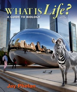 What is Life? A Guide to Biology by Jay Phelan - Third Edition, 2015 from Macmillan Student Store