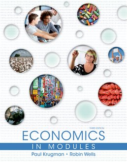 Economics in Modules by Paul Krugman; Robin Wells; Margaret Ray; David A. Anderson - Third Edition, 2015 from Macmillan Student Store