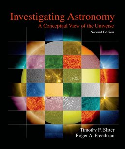 Investigating Astronomy by Timothy F. Slater; Roger A. Freedman - Second Edition, 2014 from Macmillan Student Store