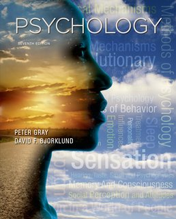Psychology by Peter O. Gray; David F. Bjorklund - Seventh Edition, 2014 from Macmillan Student Store