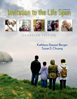 Invitation to the Life Span Canadian Edition by Kathleen Stassen Berger; Susan Chuang - First Edition, 2014 from Macmillan Student Store