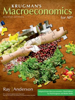Macroeconomics for AP® by Margaret Ray; David A. Anderson; Paul Krugman - Second Edition, 2015 from Macmillan Student Store