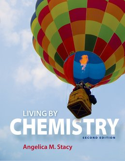 Living by Chemistry by Angelica M. Stacy - Second Edition, 2015 from Macmillan Student Store