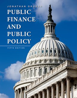 Public Finance and Public Policy by Jonathan Gruber - Fifth Edition, 2016 from Macmillan Student Store