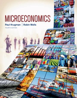 Microeconomics by Paul Krugman; Robin Wells - Fourth Edition, 2015 from Macmillan Student Store