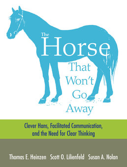 The Horse That Won't Go Away by Thomas Heinzen; Scott Lilienfeld; Susan Nolan - First Edition, 2015 from Macmillan Student Store