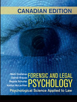 Forensic and Legal Psychology (Canadian Edition) by Mark Costanzo; Daniel Krauss; Regina Schuller; Kaitlyn McLachlan - First Edition, 2015 from Macmillan Student Store