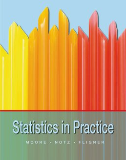 Statistics in Practice by David S. Moore; William Notz; Michael Fligner - First Edition, 2015 from Macmillan Student Store