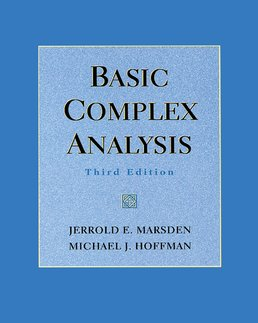 Basic Complex Analysis by Jerrold E. Marsden, California Institute of Technology; Michael J. Hoffman, California State University, Los Angeles - Third Edition, 1999 from Macmillan Student Store