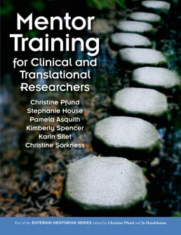 Mentor Training for Clinical and Translational Researchers by Christine Pfund; Stephanie House; Pamela Asquith; Kimberly Spencer; Karin Silet; Christine Sorkness - First Edition, 2013 from Macmillan Student Store