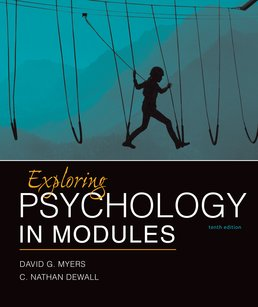 Exploring Psychology in Modules by David G. Myers; C. Nathan DeWall - Tenth Edition, 2016 from Macmillan Student Store