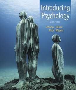 Introducing Psychology by Daniel Schacter; Daniel Gilbert; Matthew Nock; Daniel Wegner - Fourth Edition, 2018 from Macmillan Student Store