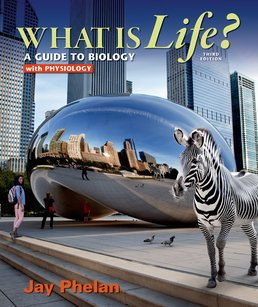 What is Life? A Guide to Biology with Physiology by Jay Phelan - Third Edition, 2015 from Macmillan Student Store