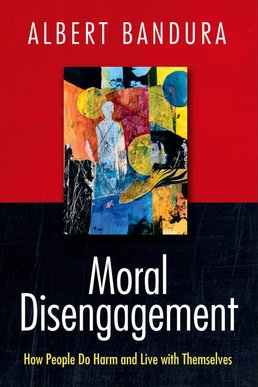 Moral Disengagement by Albert Bandura - First Edition, 2016 from Macmillan Student Store