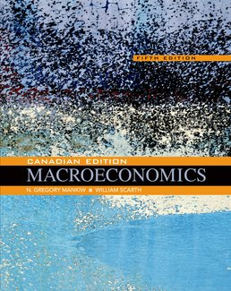 Macroeconomics: Canadian Edition by N. Gregory Mankiw; William Scarth - Fifth Edition, 2015 from Macmillan Student Store