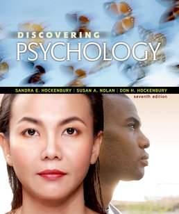 Discovering Psychology by Sandra E. Hockenbury; Susan Nolan; Don H. Hockenbury - Seventh Edition, 2016 from Macmillan Student Store