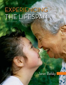 Experiencing the Lifespan by Janet Belsky - Fourth Edition, 2016 from Macmillan Student Store