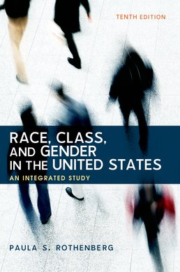 Race, Class, and Gender in the United States by Paula S. Rothenberg - Tenth Edition, 2016 from Macmillan Student Store