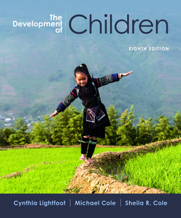 Development of Children by Cynthia Lightfoot; Michael Cole; Sheila Cole  - Eighth Edition, 2018 from Macmillan Student Store