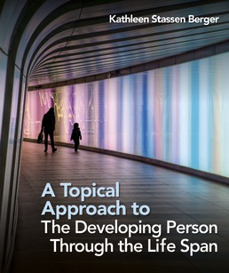 A Topical Approach to the Developing Person Through the Life Span by Kathleen Stassen Berger - First Edition, 2021 from Macmillan Student Store