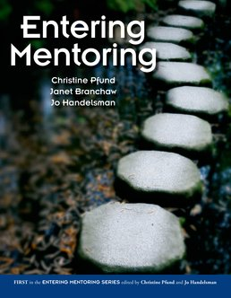 Entering Mentoring by Christine Pfund; Janet Branchaw; Jo Handelsman - First Edition, 2015 from Macmillan Student Store
