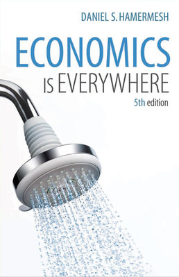 Economics is Everywhere by Daniel S. Hamermesh - Fifth Edition, 2014 from Macmillan Student Store