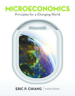 Microeconomics: Principles for a Changing World by Eric Chiang - Fourth Edition, 2017 from Macmillan Student Store