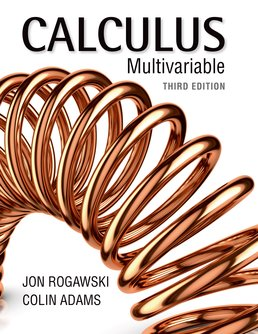 Calculus: Late Transcendentals Multivariable by Jon Rogawski; Colin Adams - Third Edition, 2015 from Macmillan Student Store
