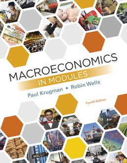 Macroeconomics in Modules by Paul Krugman; Robin Wells - Fourth Edition, 2019 from Macmillan Student Store