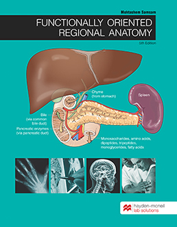 Functionally Oriented Regional Anatomy by Mohtashem Samsam, MD, PhD - Fifth Edition, 2020 from Macmillan Student Store