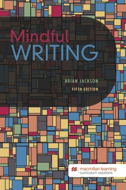 Mindful Writing by Dr. Brian Jackson - Fifth Edition, 2020 from Macmillan Student Store