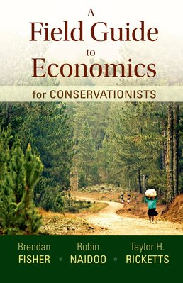 A Field Guide to Economics for Conservationists by Brendan Fisher; Robin Naidoo; Taylor Ricketts - First Edition, 2015 from Macmillan Student Store