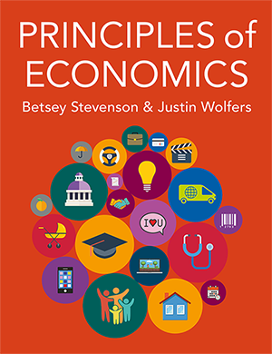 Principles of Economics by Betsey Stevenson & Justin Wolfers Textbook.