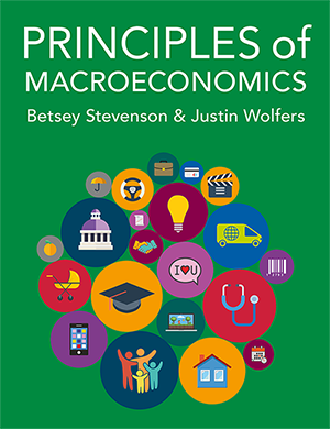 Principles of MacroEconomics by Betsey Stevenson & Justin Wolfers Textbook.