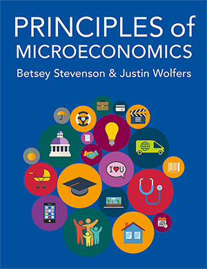 Principles of MicroEconomics by Betsey Stevenson & Justin Wolfers Textbook.